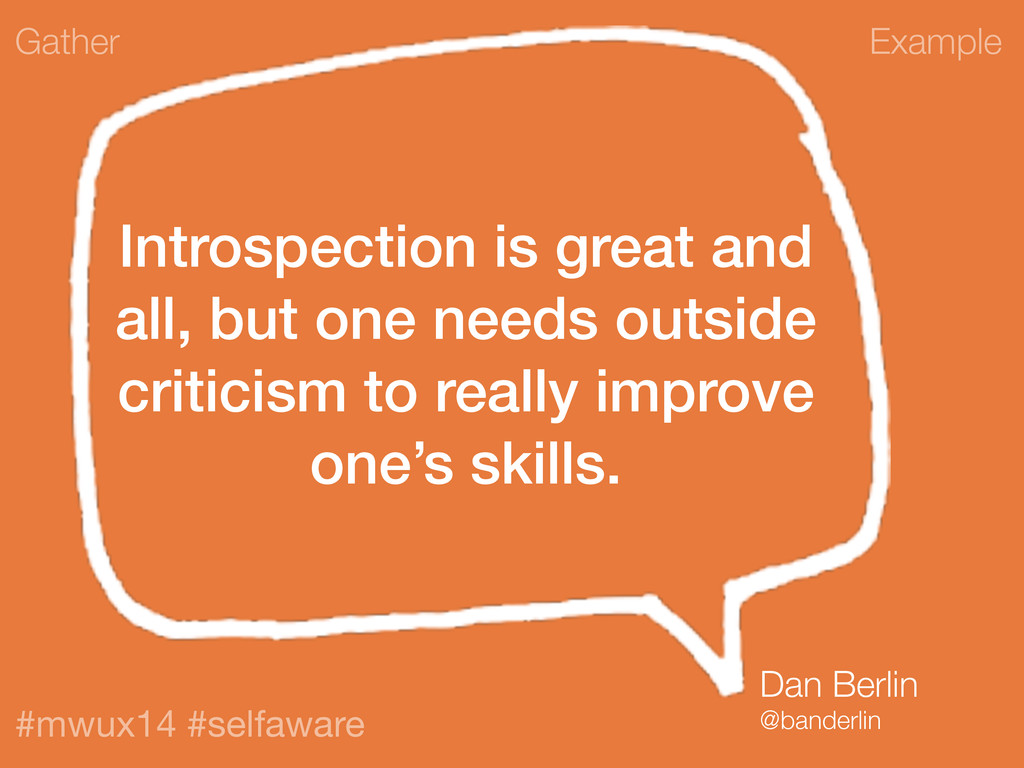 Example #mwux14 #selfaware Introspection is gre...