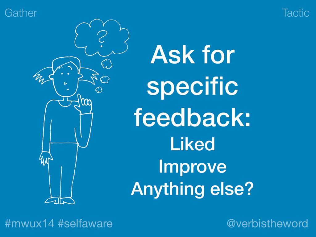 Tactic #mwux14 #selfaware @verbistheword Ask fo...