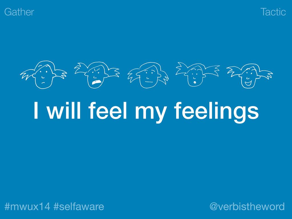 Tactic #mwux14 #selfaware @verbistheword I will...