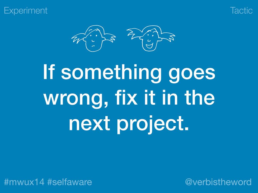 Tactic #mwux14 #selfaware @verbistheword If som...