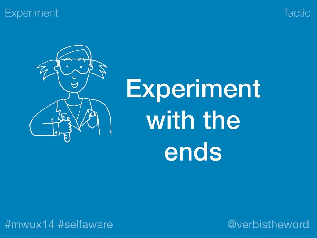 Tactic #mwux14 #selfaware @verbistheword Experi...