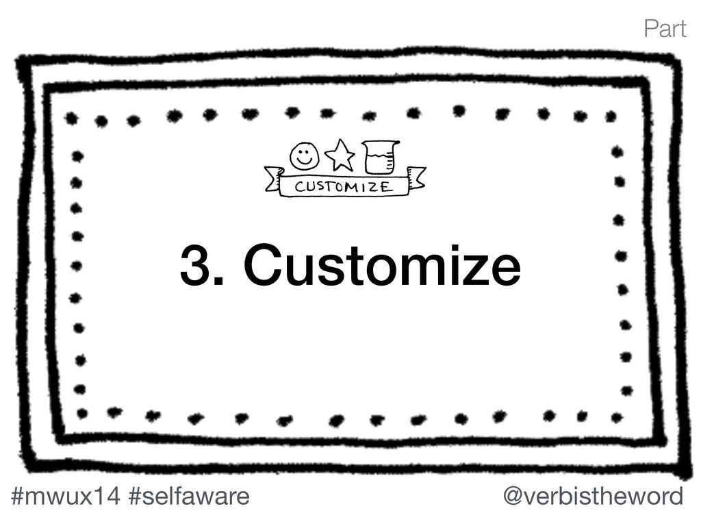 Part #mwux14 #selfaware @verbistheword 3. Custo...