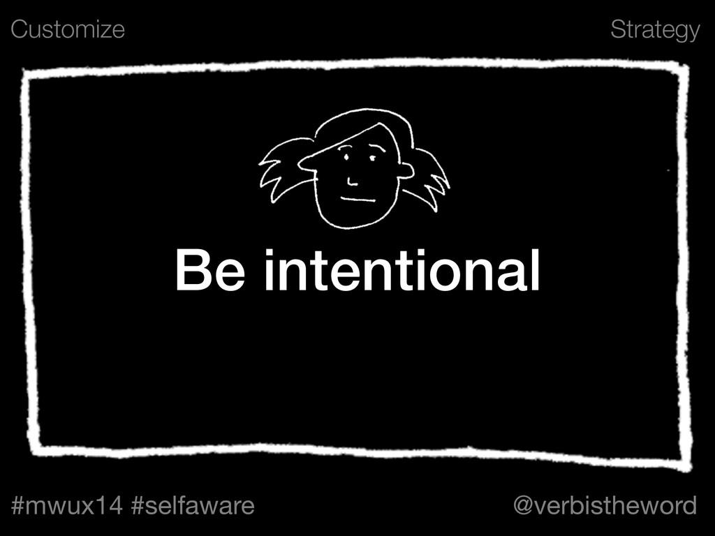 Strategy #mwux14 #selfaware @verbistheword Be i...