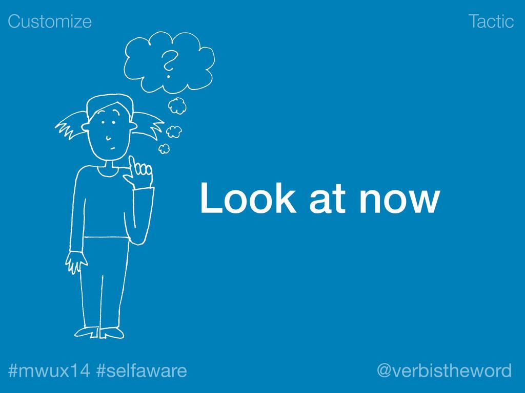 Tactic #mwux14 #selfaware @verbistheword Look a...