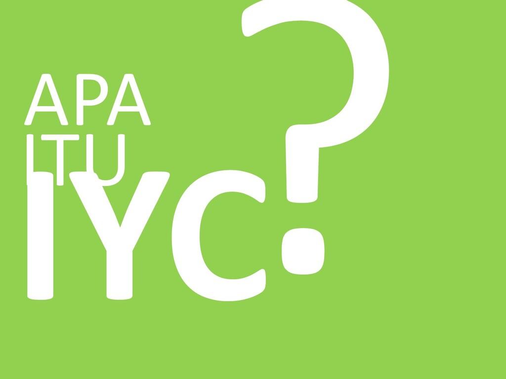 APA IYC ITU ?