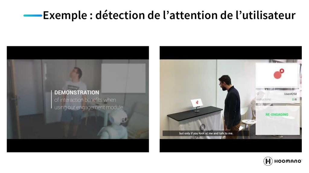Exemple : détection de l'attention de l'utilisa...