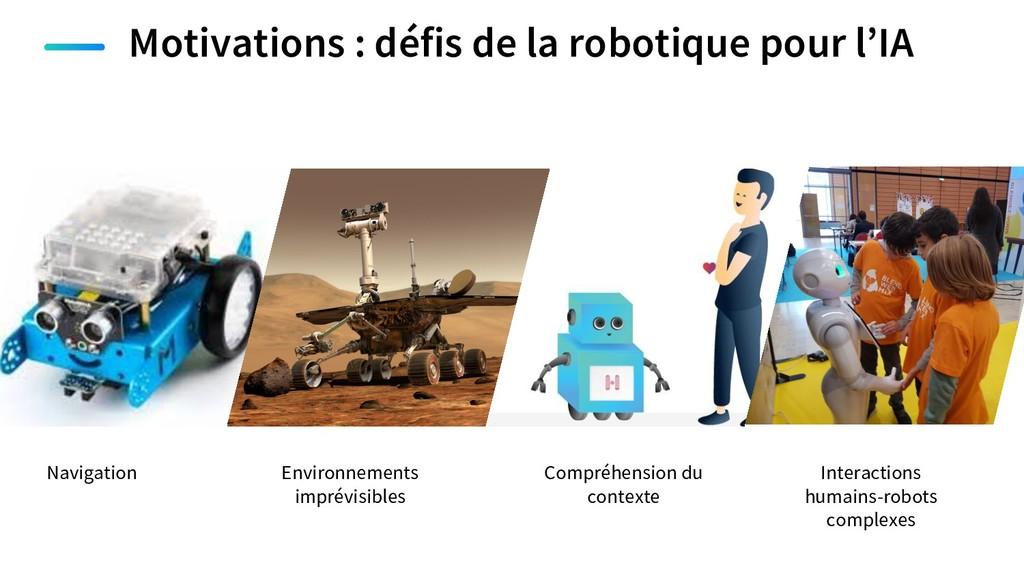 Motivations : défis de la robotique pour l'IA N...