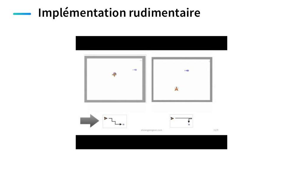 Implémentation rudimentaire