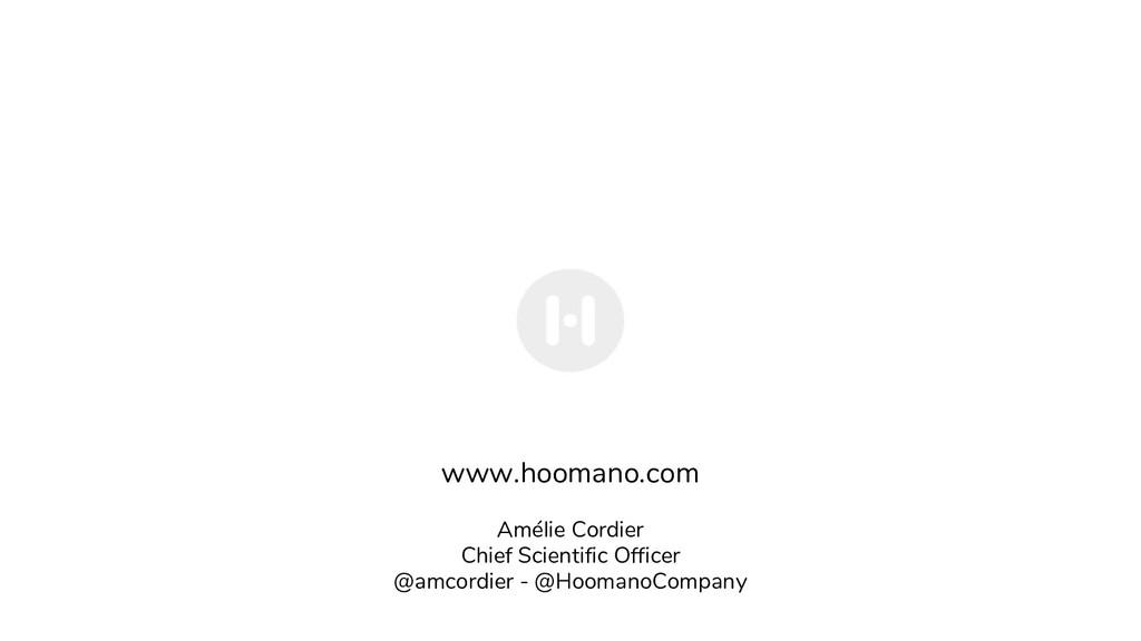 www.hoomano.com Amélie Cordier Chief Scientific...
