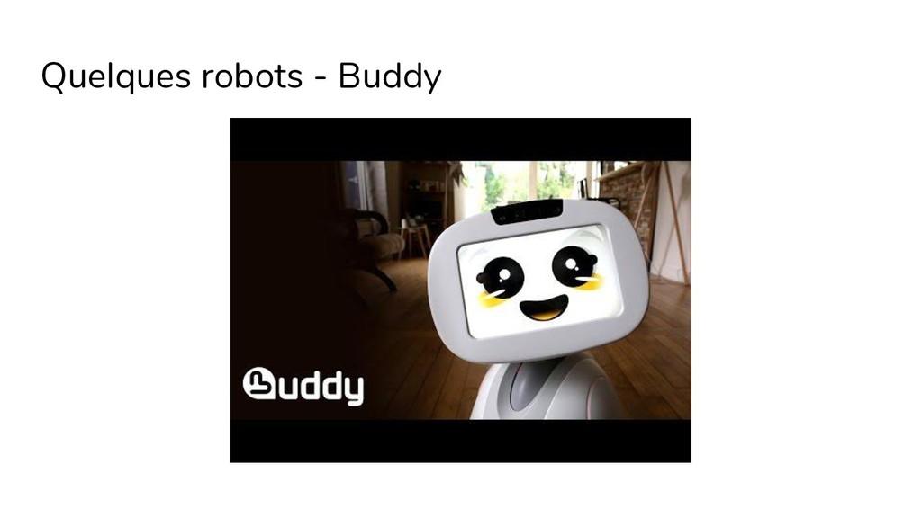 Quelques robots - Buddy