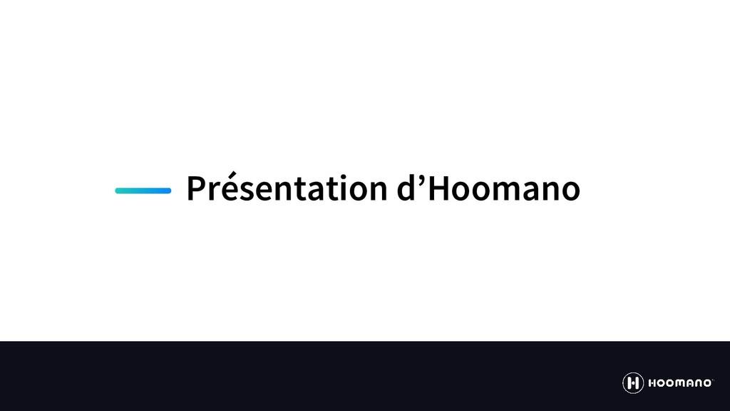 Présentation d'Hoomano