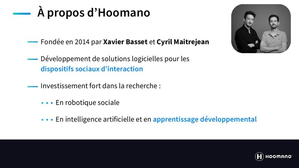https://hoomano.com À propos d'Hoomano Fondée e...