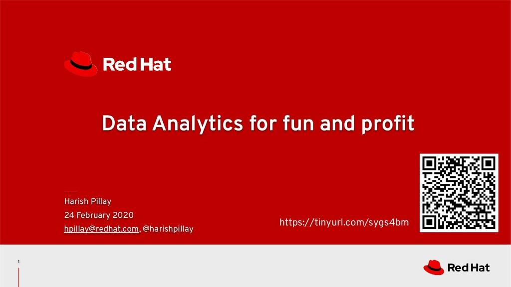 Data Analytics for fun and profit Harish Pillay ...