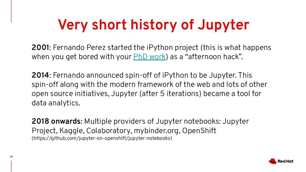 10 Very short history of Jupyter 2001: Fernando...