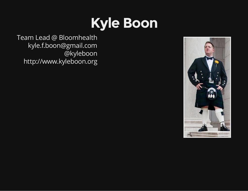 Kyle Boon Team Lead @ Bloomhealth kyle.f.boon@g...