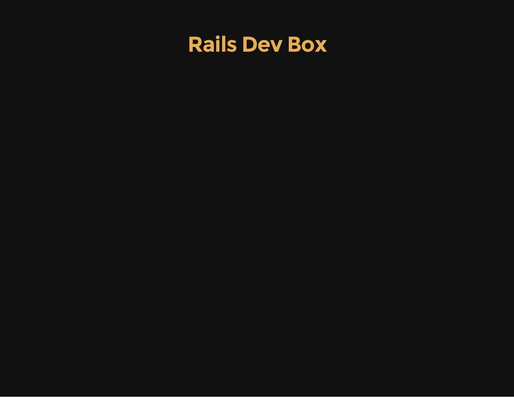 Rails Dev Box