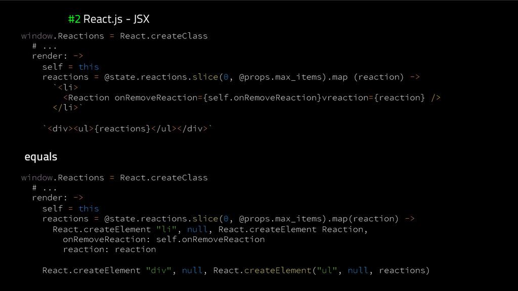 #2 React.js - JSX window.Reactions = React.crea...