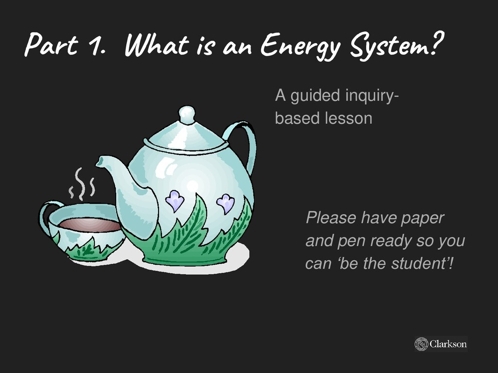 Part 1. What is an Energy System? A guided inqu...