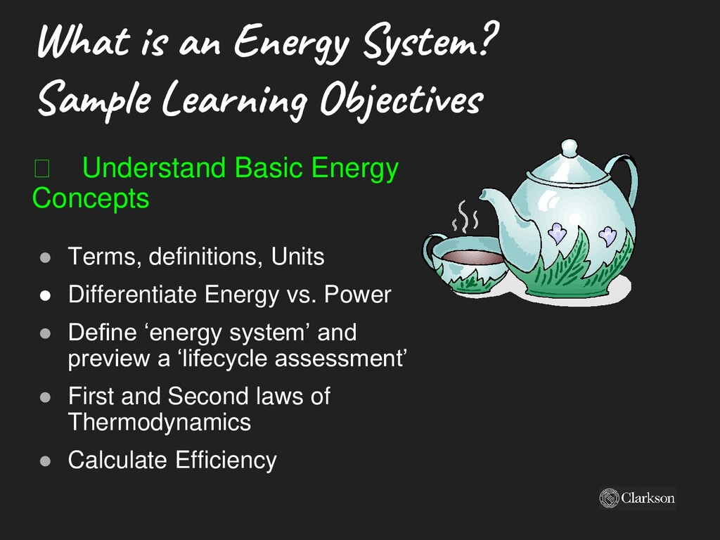 What is an Energy System? Sample Learning Objec...
