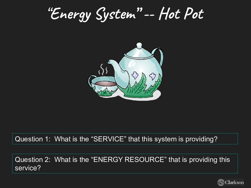 """""""Energy System"""" -- Hot Pot Question 1: What is ..."""