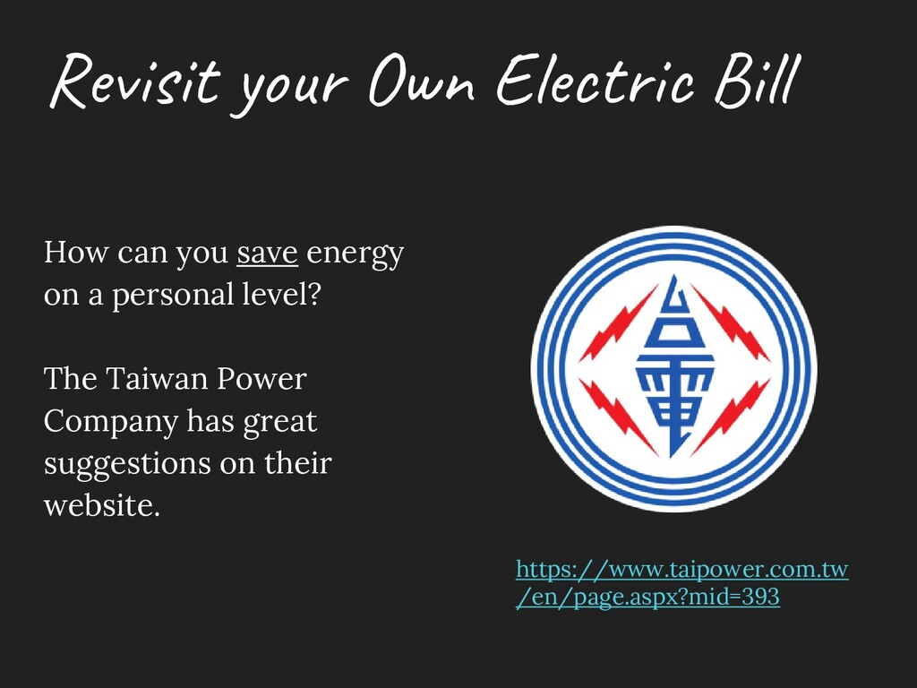 Revisit your Own Electric Bill How can you save...