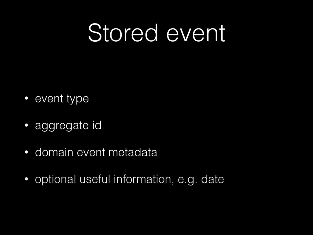 Stored event • event type • aggregate id • doma...