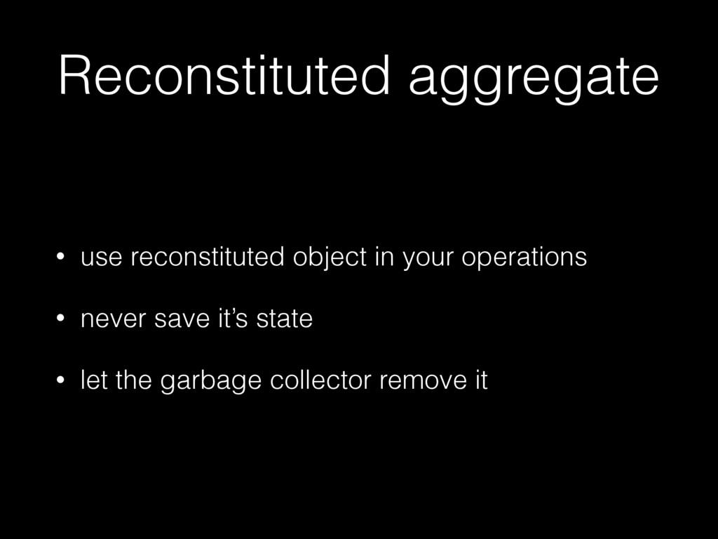 Reconstituted aggregate • use reconstituted obj...