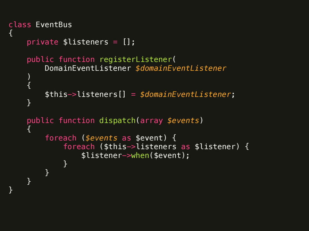 class EventBus { private $listeners = [];  ...