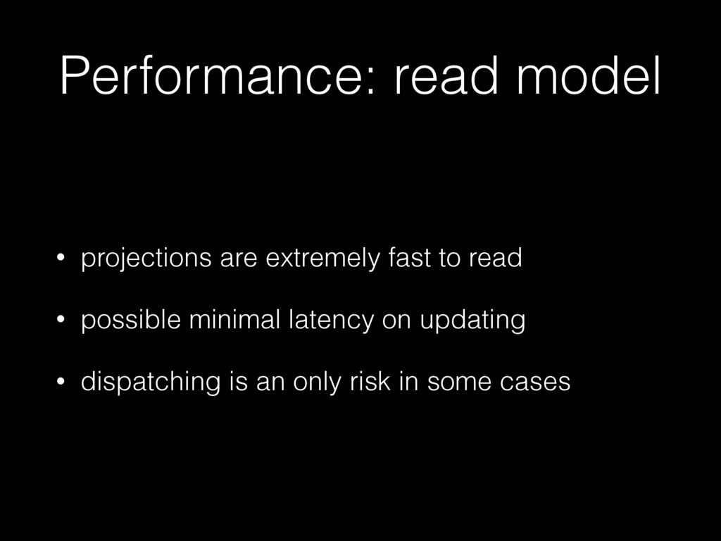 Performance: read model • projections are extre...