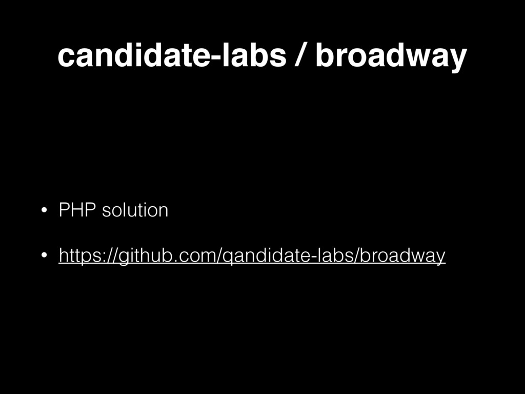 candidate-labs / broadway • PHP solution • http...