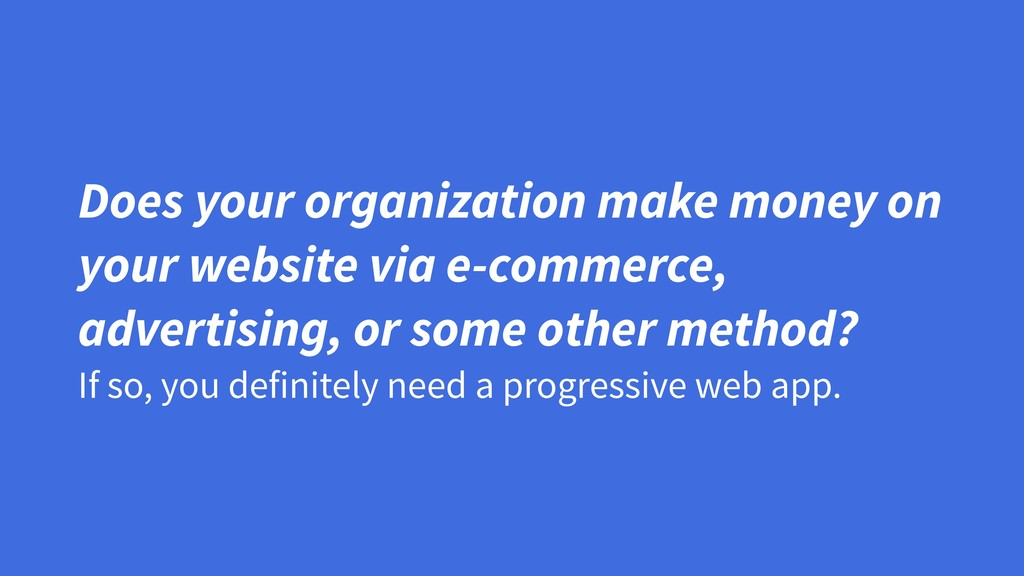 Does your organization make money on your websi...
