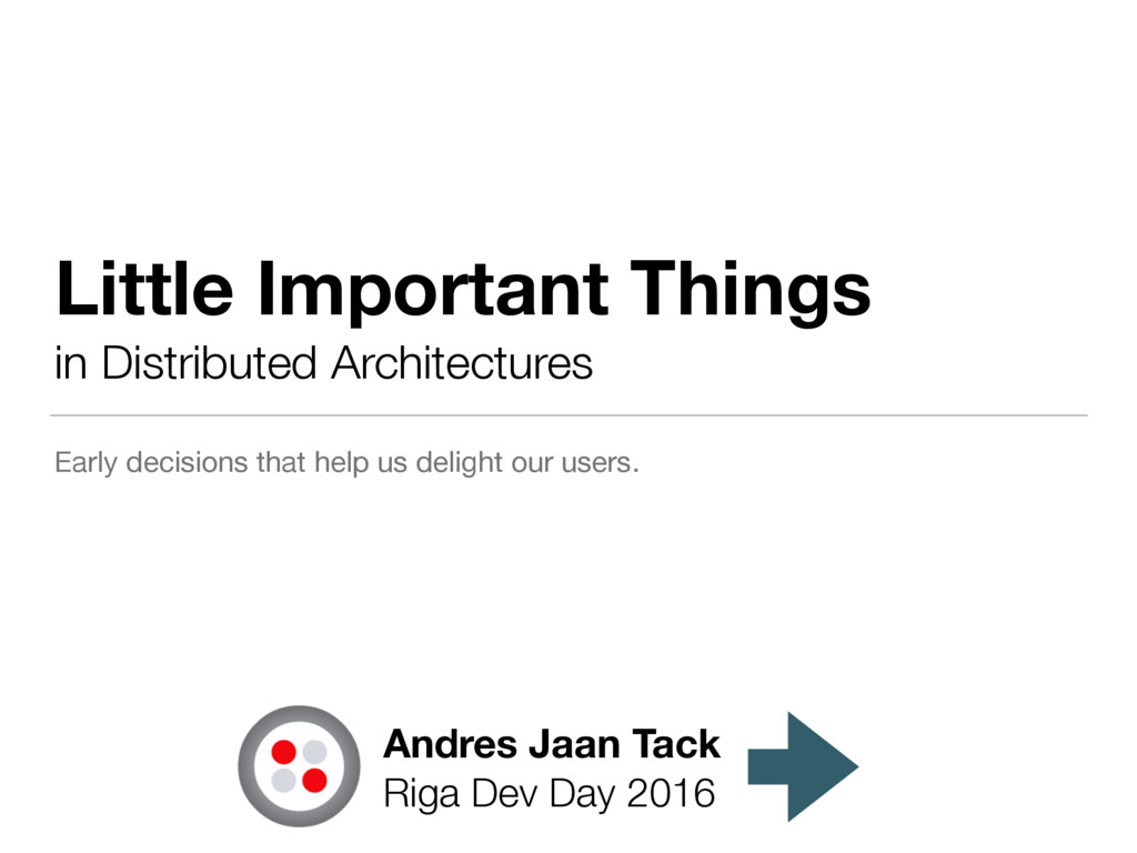 Little Important Things in Distributed Archite...