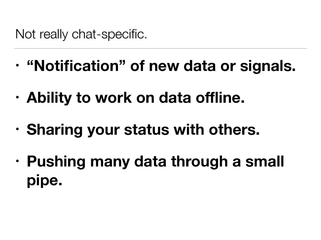 """Not really chat-specific. • """"Notification"""" of new..."""