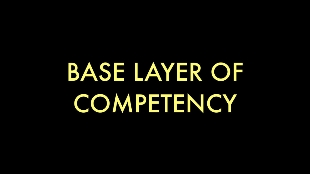 BASE LAYER OF COMPETENCY