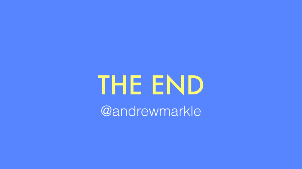 @andrewmarkle THE END