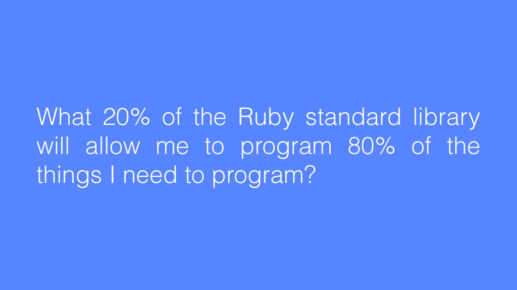 What 20% of the Ruby standard library will allo...