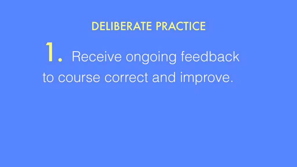 1. Receive ongoing feedback to course correct a...