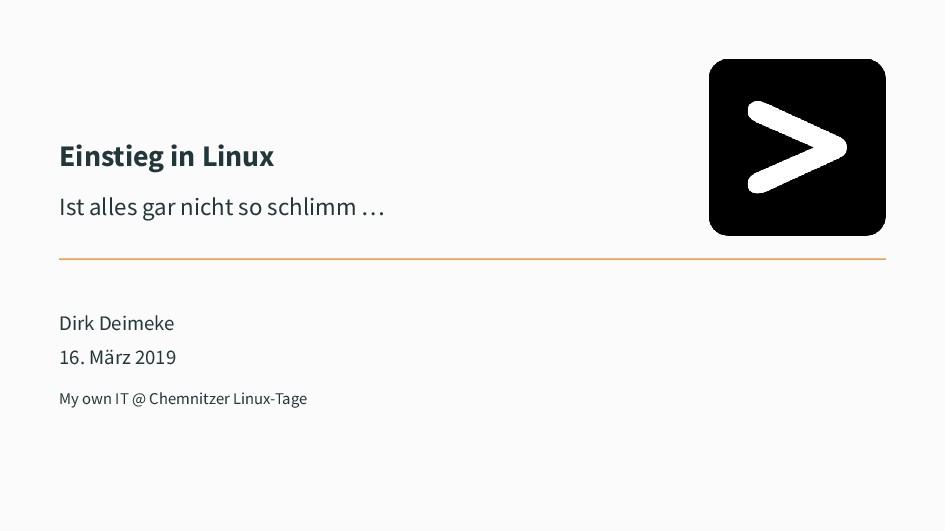 Einstieg in Linux Ist alles gar nicht so schlim...