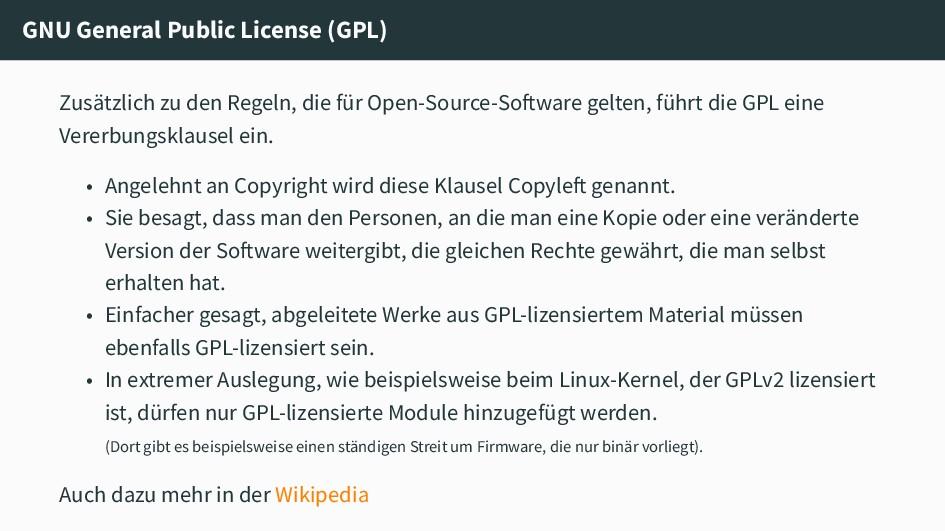 GNU General Public License (GPL) Zusätzlich zu ...