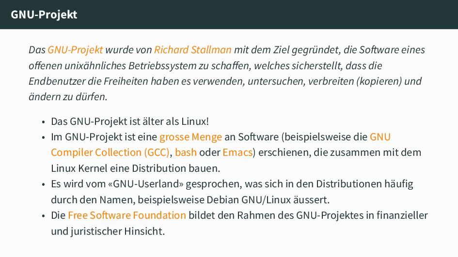 GNU-Projekt Das GNU-Projekt wurde von Richard S...
