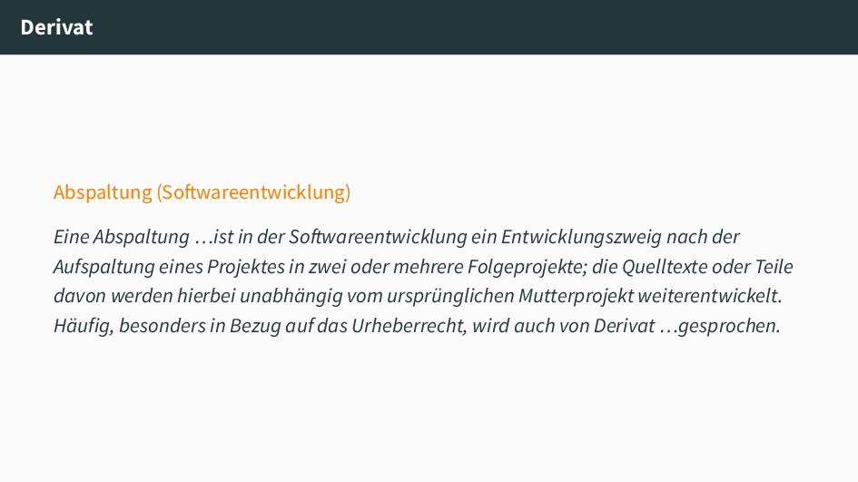 Derivat Abspaltung (Softwareentwicklung) Eine A...