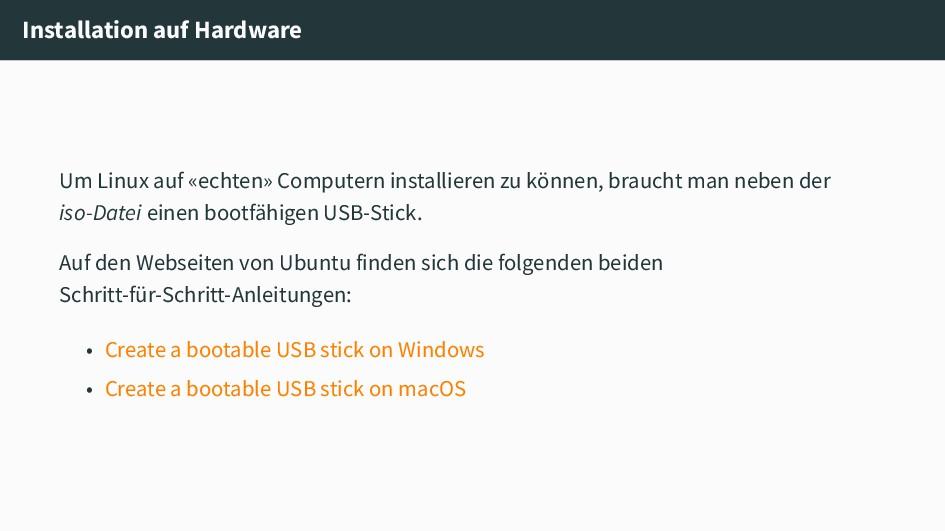 Installation auf Hardware Um Linux auf «echten»...