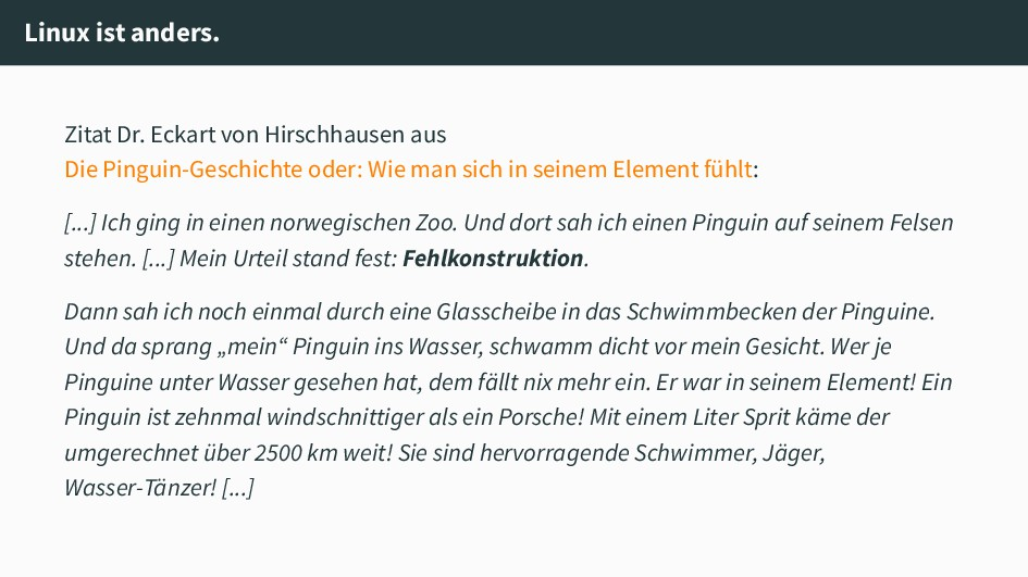 Linux ist anders. Zitat Dr. Eckart von Hirschha...