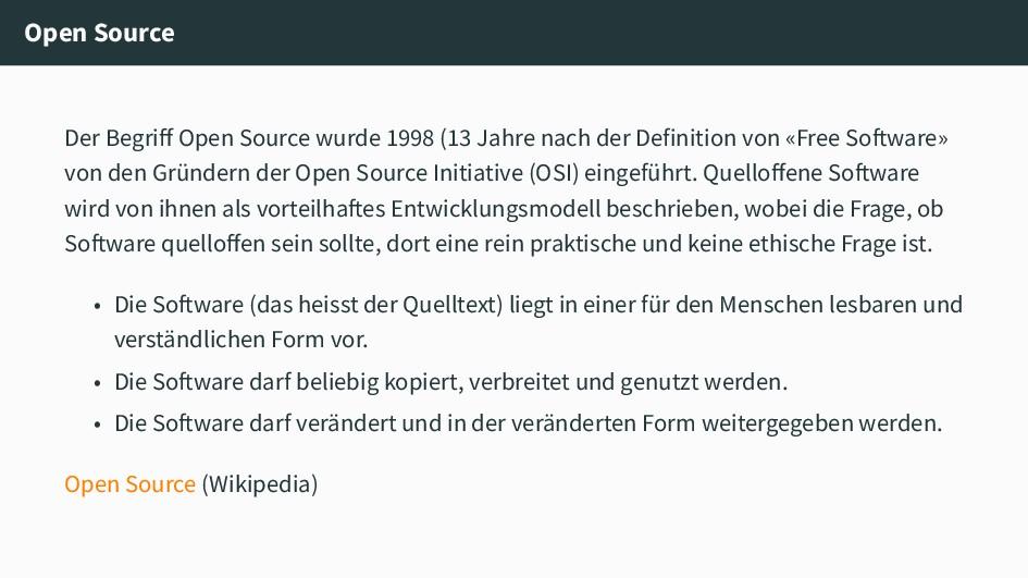 Open Source Der Begriff Open Source wurde 1998 ...