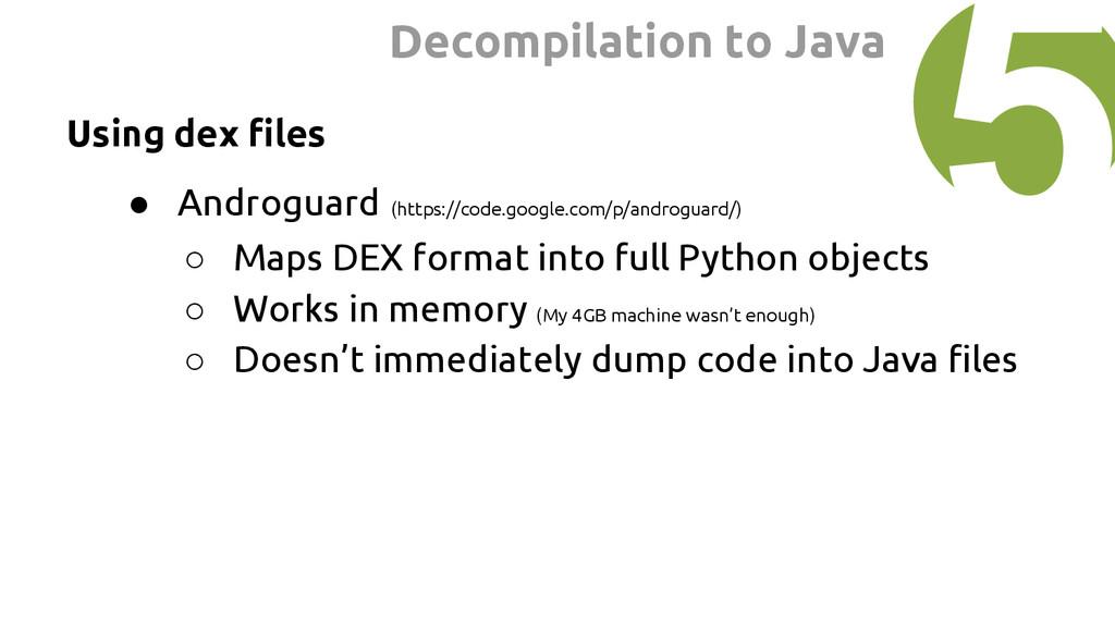 Using dex files ● Androguard (https://code.goog...