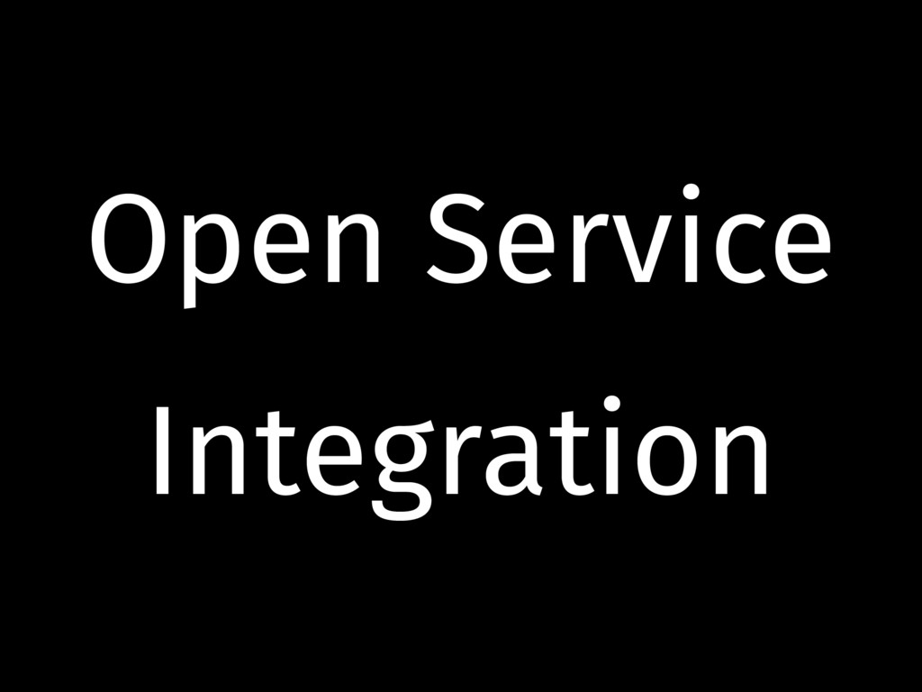 Open Service Integration