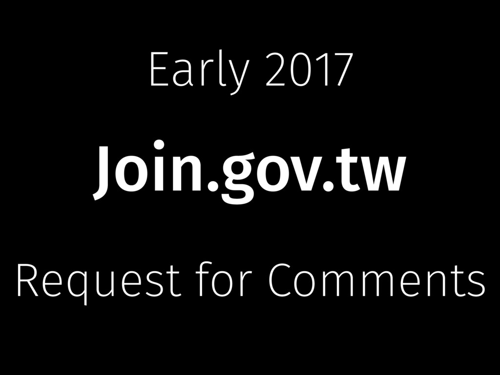 Request for Comments Join.gov.tw Early 2017