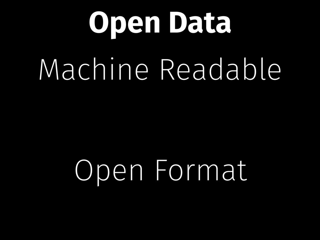 Machine Readable Open Format Open Data