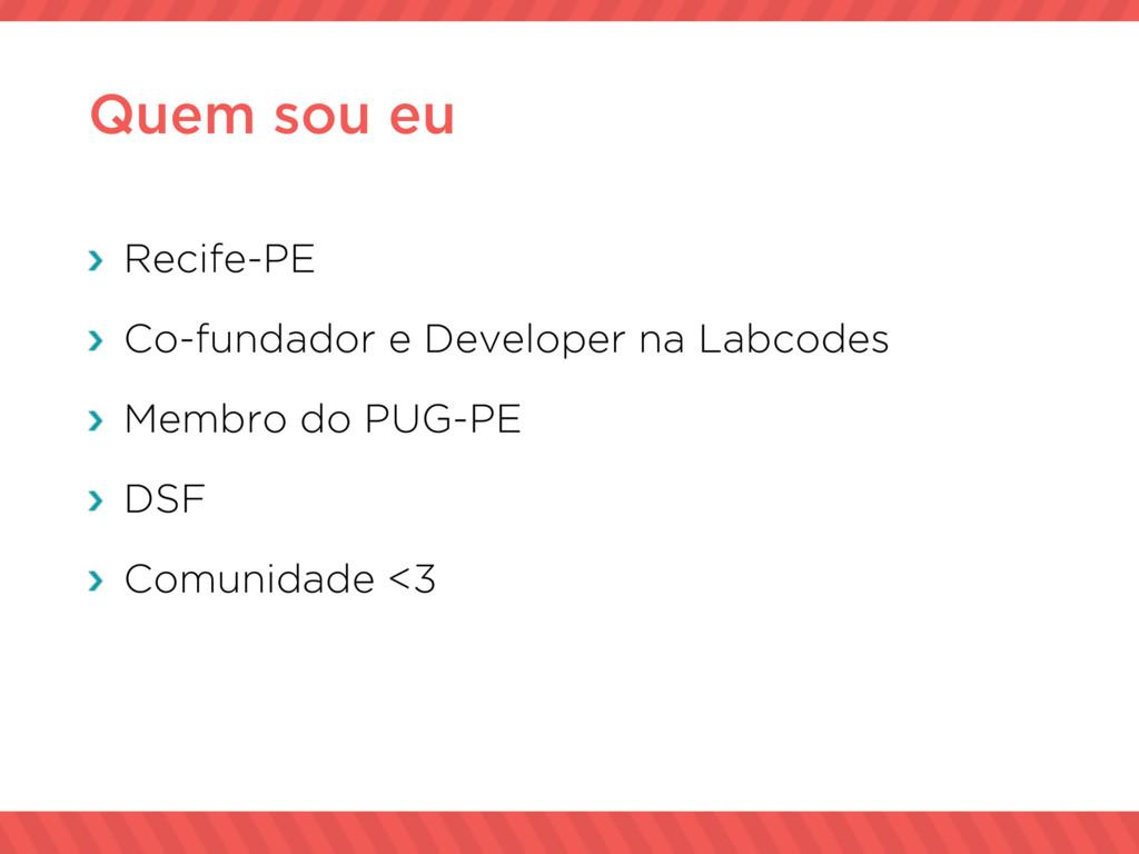 Quem sou eu Recife-PE Co-fundador e Developer n...