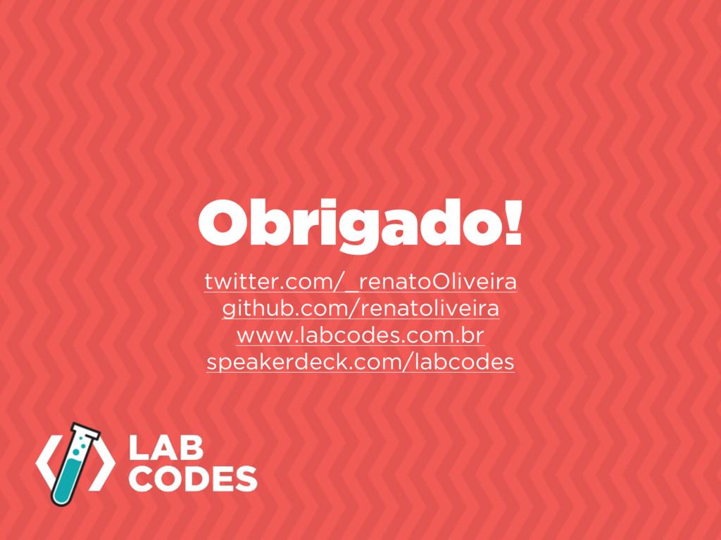 Obrigado! twitter.com/_renatoOliveira github.co...